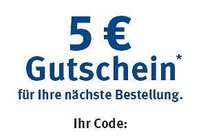5 € Gutschein* für Ihre nächste Bestellung!